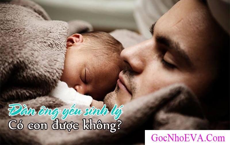Đàn ông yếu sinh lý có con được không?
