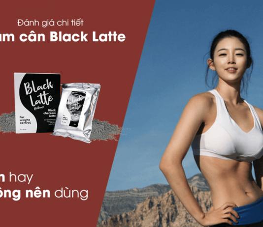 Thuốc giảm cân Black Latte có tốt không? giá bao nhiêu?