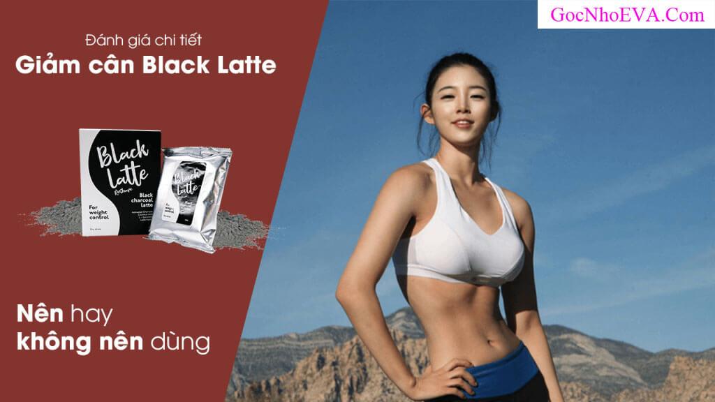 Review chi tiết về thức uống giảm cân Black Latte